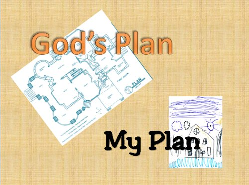 My Plan or God's Plan